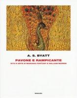 Pavone e rampicante. Vita e arte di Mariano Fortuny e William Morris - Byatt Antonia Susan