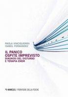 Il panico. Ospite imprevisto. Diagnosi del disturbo e terapia EMDR - Vinciguerra Paola, Fernandez Isabel