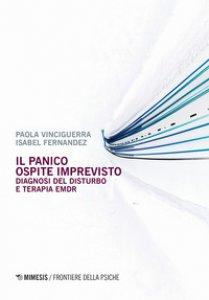 Copertina di 'Il panico. Ospite imprevisto. Diagnosi del disturbo e terapia EMDR'