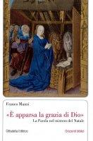 «È apparsa la grazia di Dio» - Franco Manzi
