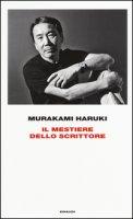 Il mestiere dello scrittore - Murakami Haruki