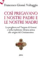 Così pregavano i nostri padri e le nostre madri - Voltaggio Francesco Giosuè