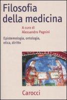 Filosofia della medicina. Epistemologia, ontologia, etica, diritto - A. Pagnini