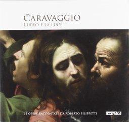 Copertina di 'Caravaggio. L'urlo e la luce. Ediz. illustrata'