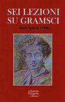 Sei lezioni su Gramsci - Spinella Mario