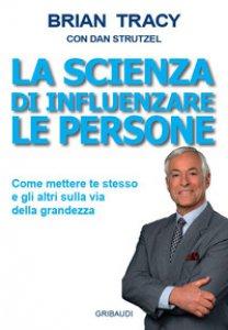 Copertina di 'La scienza di influenzare le persone'