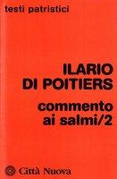 Commento ai salmi [vol_2] - Ilario di Poitiers (sant')