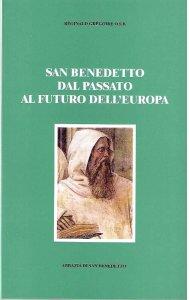 Copertina di 'San Benedetto dal passato al futuro dell'Europa'