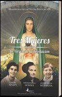 Tres Mujeres unidas por la Virgen de la Revelación. Luigina Sinapi. Suor Raffaella Somma. Madre Prisca Mormina. - Missionarie della Divina Rivelazione