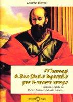 Messaggi di S. Paolo Apostolo per il nostro tempo - Buttini Giuliana