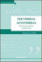 Per visibilia ad invisibilia - Pozzi Raffaella