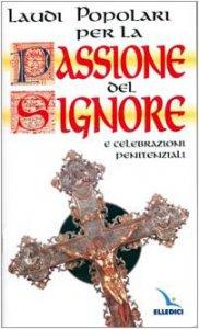 Copertina di 'Laudi popolari per la Passione del Signore e celebrazioni penitenziali'