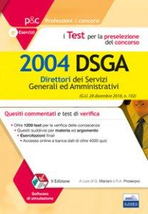 Copertina di 'I test per la preselezione del concorso per 2004 DSGA. Quesiti commentati e test di verifica. Con software di simulazione'