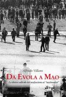Da Evola a Mao. La destra radicale dal neofascismo ai «nazimaoisti» - Villano Alfredo