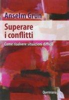 Superare i conflitti - Grün Anselm