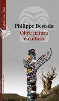 Oltre natura e cultura - Philippe Descola