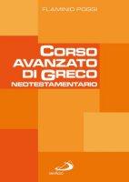 Corso avanzato di Greco neotestamentario - Poggi Flaminio