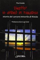 Diretto' io andrò in Paradiso. Storie dal carcere minorile di Nisida - Pino Ciociola