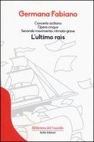 Concerto siciliano opera cinque. L'ultimo rais - Fabiano Germana