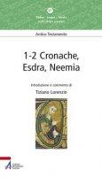 1-2 Cronache, Esdra, Neemia - Lorenzin Tiziano