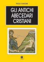Gli antichi abecedari cristiani - Marone Paola