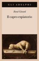 Il capro espiatorio - René Girard