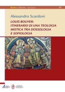 Copertina di 'Louis Bouyer: itinerario di una teologia mistica tra dossologia e sofiologia'
