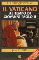 Il Vaticano al tempo di Giovanni Paolo II - Jean Chélini