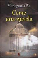 Come una nuvola - Pia Mariagrazia
