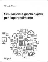 Simulazioni e giochi digitali per l'apprendimento - Dipace Anna