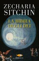 Bibbia degli dei. (La) - Zecharia Sitchin