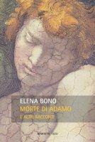 Morte di Adamo e altri racconti - Elena Bono