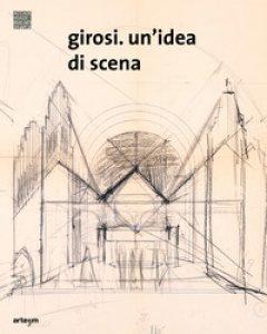 Copertina di 'Girosi. Un'idea di scena'