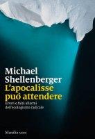 L' apocalisse può attendere - Michael Shellenberger