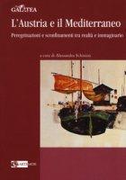 L' Austria e il Mediterraneo. Peregrinazioni e sconfinamenti tra realtà e immaginario