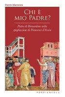 Chi è mio padre? - Pietro Maranesi