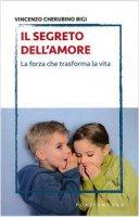 Il segreto dell'amore - Vincenzo Cherubino Bigi