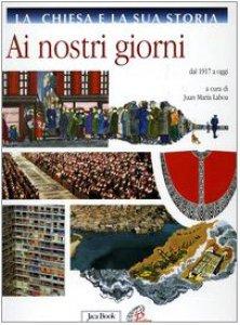 Copertina di 'La Chiesa e la sua storia [vol_10] / Ai nostri giorni. Dal 1917 a oggi'