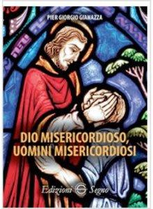 Copertina di 'Dio misericordioso, uomini misericordiosi'