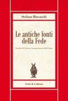 Le antiche fonti della fede - Stefano Biavaschi