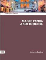 Madre patria a Sottomonte - Bugliani Vincenzo