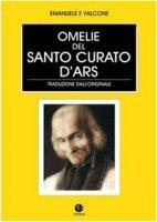 Omelie del santo curato d'Ars - Falcone Emanuele F.