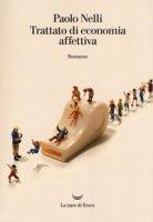 Trattato di economia affettiva - Nelli Paolo