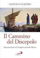 Il cammino del Discepolo - SANTIAGO GUIJARRO
