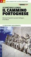 A Santiago lungo il Cammino portoghese - Giovanni Caprioli