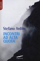 Incontri ad alta quota - Ardito Stefano