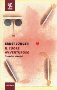Copertina di 'Il cuore avventuroso. Figurazioni e capricci'