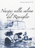 Nacqui nella salina del Ronciglio. Diari 1931-1935 - Platamone D'Alì Antonietta