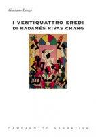 I ventiquattro eredi di Radamés Rivas Chang - Longo Gaetano