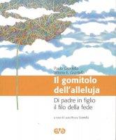 Il gomitolo dell'Alleluia. Di padre in figlio il filo della fede - Giuntella Paolo, Giuntella Vittorio E.